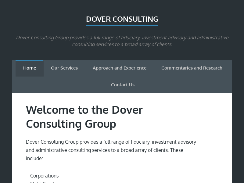 Dover Consulting   Dover Consulting Group provides a full range of fiduciary, investment advisory and administrative consulting services to a broad array of clients.