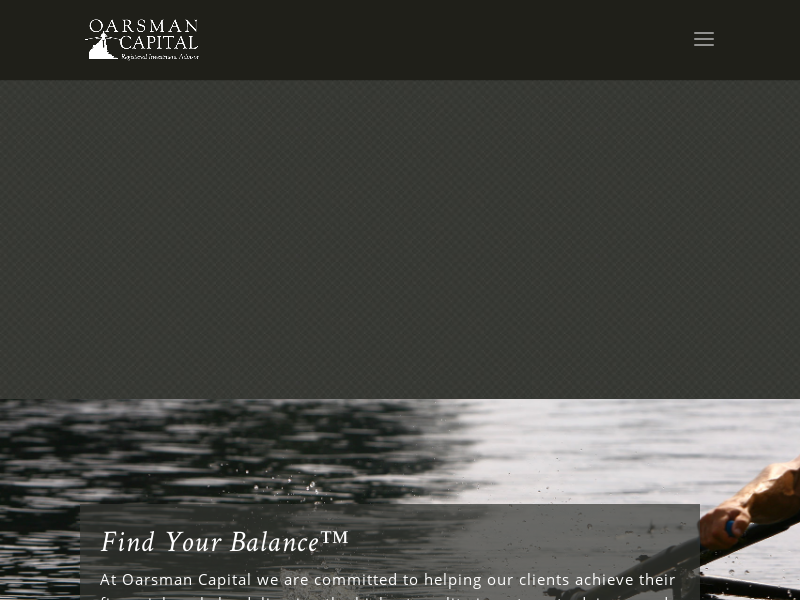 Oarsman Capital, Inc.–Investment and portfolio management services – Oarsman Capital is committed to helping our clients achieve their financial goals by delivering the highest quality investment advisory and portfolio management services