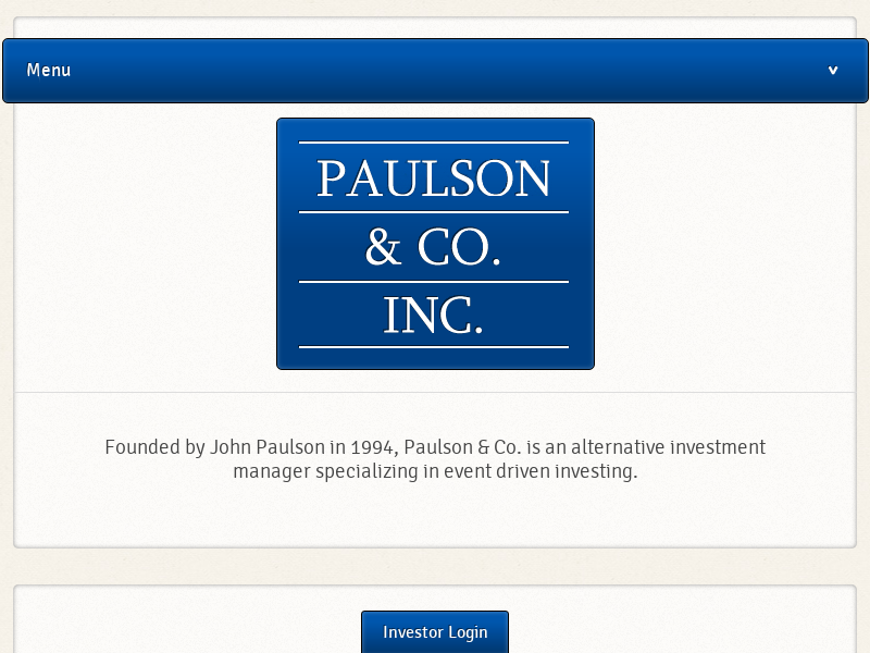 Paulson & Co | Founded in 1994, Paulson & Co. is an alternative investment manager specializing in event driven investing.