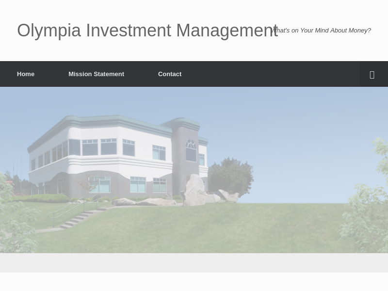 Olympia Investment Management – What's on Your Mind About Money?